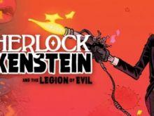 "Geektar: ""Шерлок Франкенштейн и легион зла"""